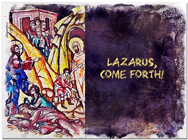 Lazarus come forth