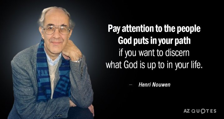 Quotation-Henri-Nouwen-Pay-attention-to-the-people-God-puts-in-your-path-89-60-70
